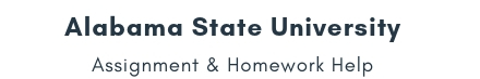 Alabama State University Assignment & Homework Help